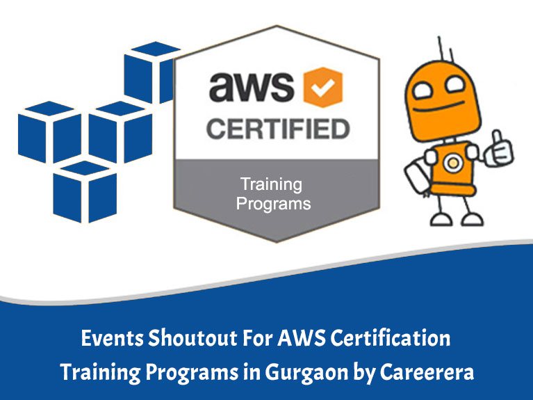 Events Shoutout For AWS Certification Training Programs in Gurgaon by Careerera