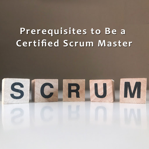 What Are the Prerequisites to Be a Certified Scrum Master. Can a Fresher Become Scrum Certified?