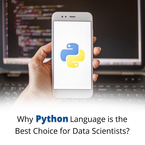 Why Python Language is the Best Choice for Data Scientists?