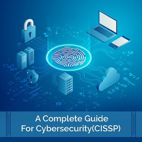 A Complete Guide For Cybersecurity (CISSP)