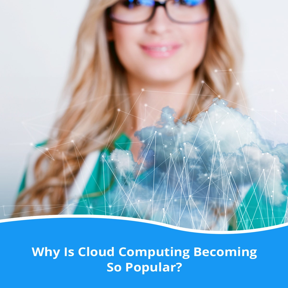 Why Is Cloud Computing Becoming So Popular?