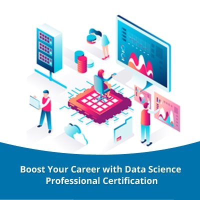 Boost Your Career with Data Science Professional Certification