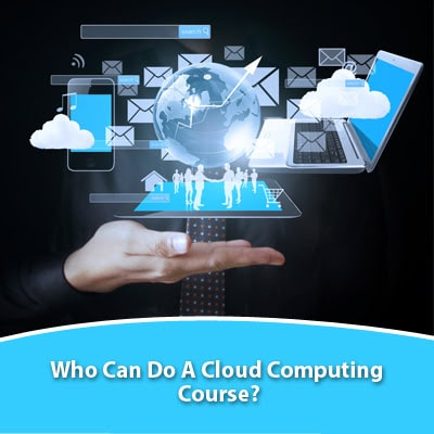 Who Can Do A Cloud Computing Course?