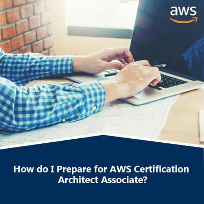 How do I Prepare for AWS Certification Architect Associate?
