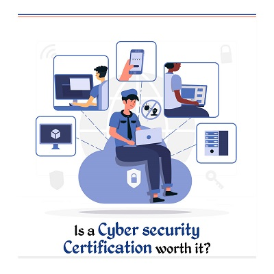 Is a Cybersecurity Certification worth it?