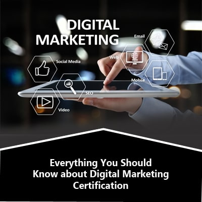 Everything You Should Know About Digital Marketing Certification