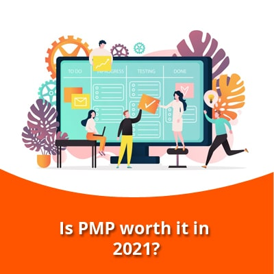 Is PMP worth it in 2021?