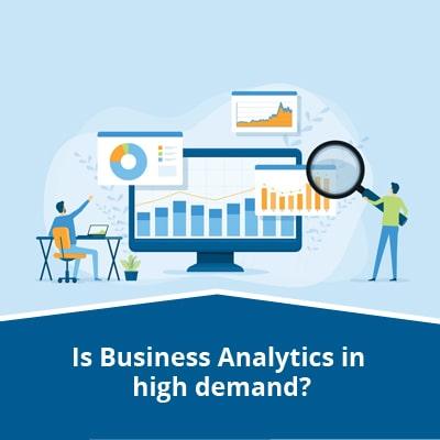 Is Business Analytics in high demand?