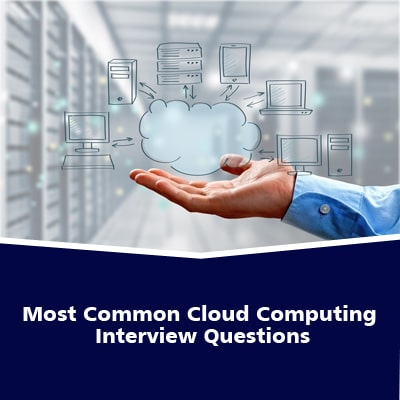 Most Common Cloud Computing Interview Questions