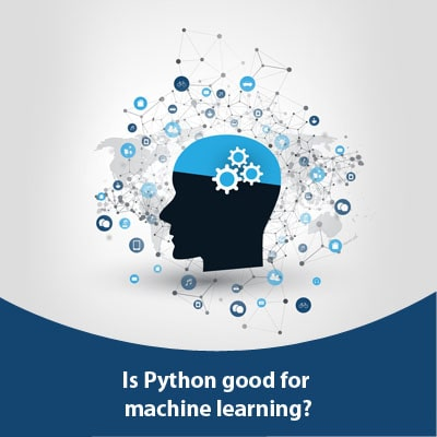 Is python good for machine learning?