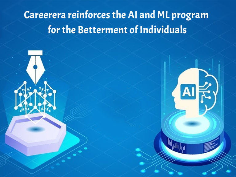 Careerera reinforces the AI and ML program for the Betterment of Individuals